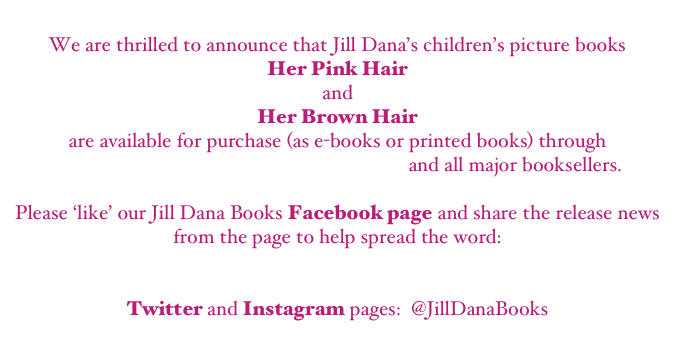 We are thrilled to announce that Jill Dana's children's picture books 